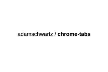 Adamschwartz/chrome-tabs
