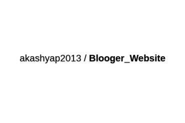 Akashyap2013/Blooger_Website