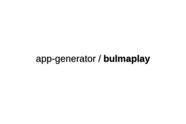 App-generator/bulmaplay