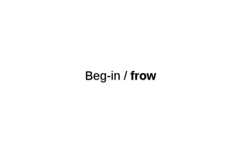 Beg-in/frow