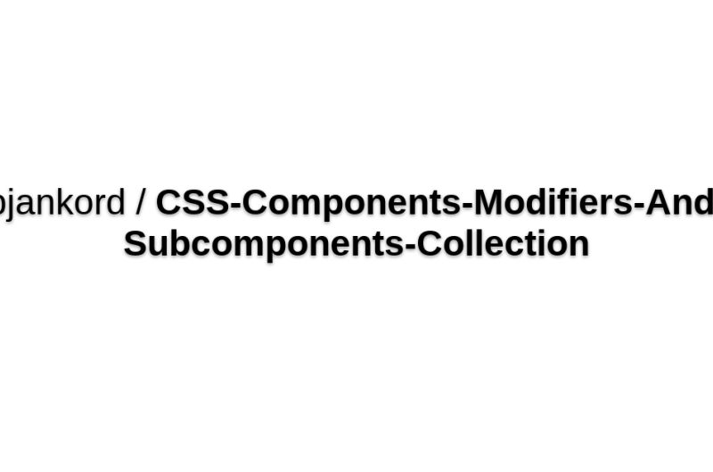 Bjankord/CSS-Components-Modifiers-And-Subcomponents-Collection