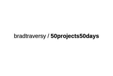 Bradtraversy/50projects50days