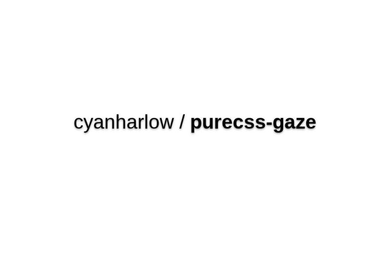Cyanharlow/purecss-gaze