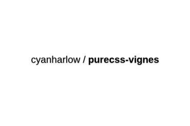 Cyanharlow/purecss-vignes