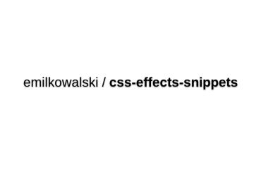 Emilkowalski/css-effects-snippets