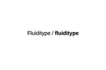 Fluiditype/fluiditype
