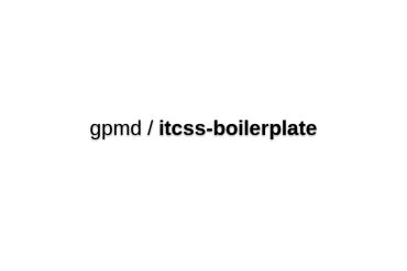 Gpmd/itcss-boilerplate