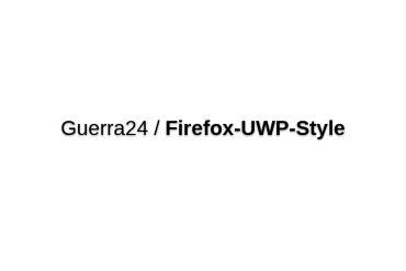 Guerra24/Firefox-UWP-Style