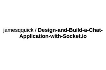 Jamesqquick/Design-and-Build-a-Chat-Application-with-Socket.io