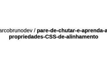 Marcobrunodev/pare-de-chutar-e-aprenda-as-propriedades-CSS-de-alinhamento
