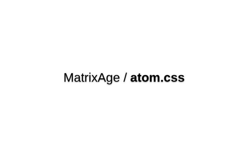 MatrixAge/atom.css