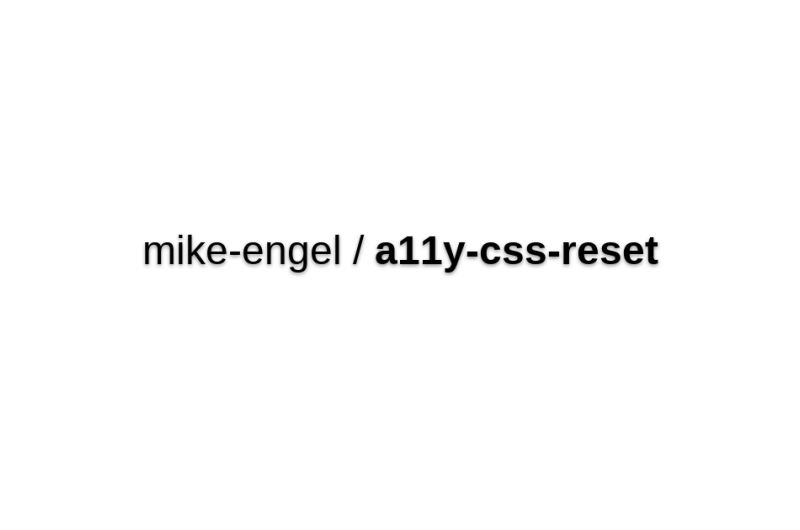 Mike-engel/a11y-css-reset