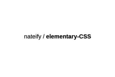 Nateify/elementary-CSS