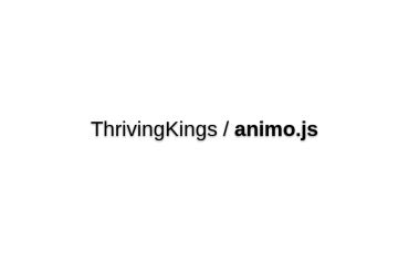 ThrivingKings/animo.js