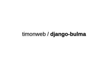 Timonweb/django-bulma