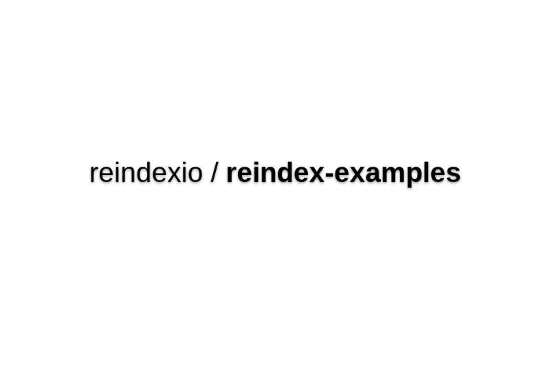 Reindex Examples