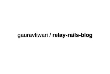Relay-rails-blog