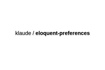 Eloquent Preferences