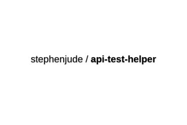 Laravel API Test Helpers