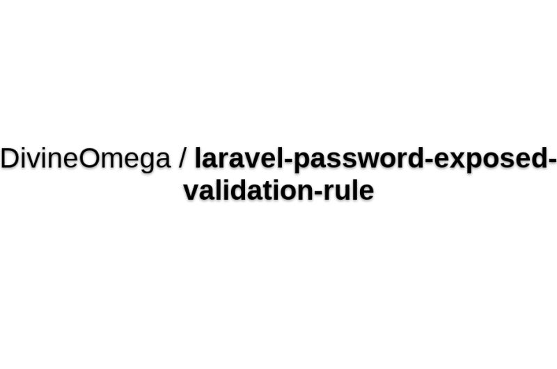 Laravel Password Exposed Validation Rule