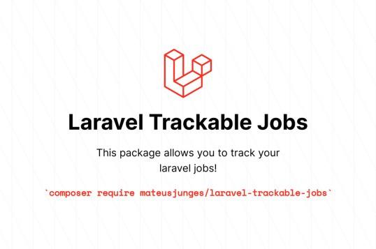 Laravel Trackable Jobs