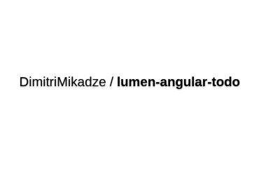 Lumen And AngularJS Todo App