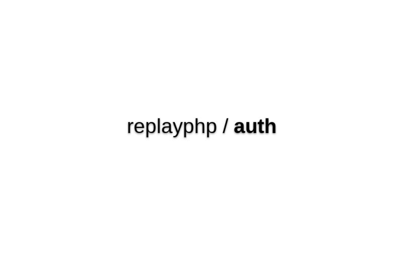 ReplayPHP Auth