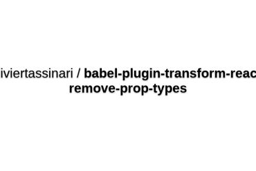 Babel-plugin-transform-react-remove-prop-types