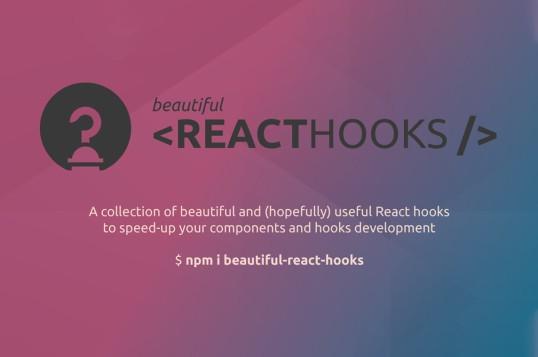 Beautiful React Hooks