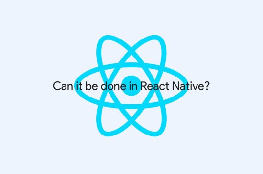 Can It Be Done In React Native?