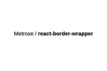 React-border-wrapper - A Wrapper For Placing Elements Along Div Borders In React.