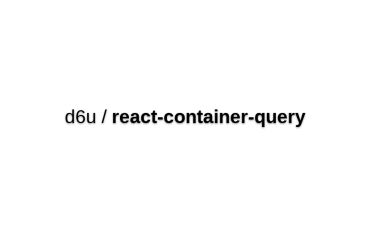 React-container-query