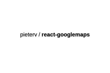 React-googlemaps - React Interface To Google Maps