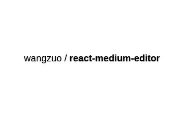 React-medium-editor