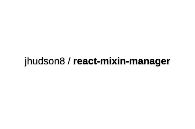 React-mixin-manager - React Mixin Registration Manager