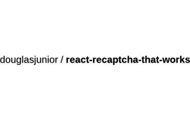 React-recaptcha-that-works - A ReCAPTCHA Bridge For React That Works