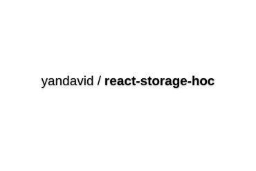 React-storage-hoc