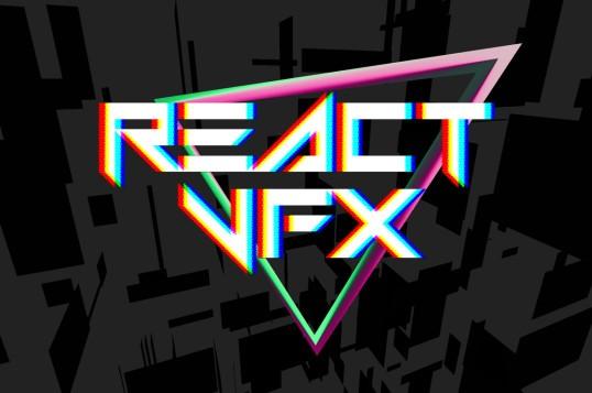 REACT-VFX