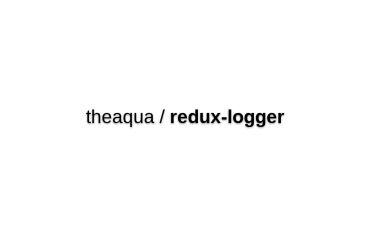 Redux-logger - Logger Middleware For Redux