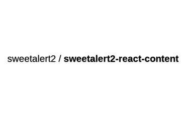 Sweetalert2-react-content