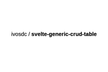 Svelte-generic-crud-table