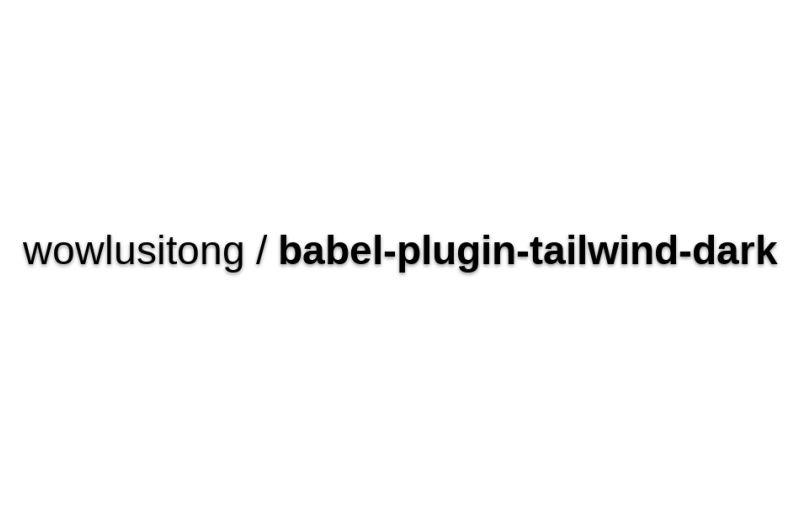 Babel-plugin-tailwind-dark