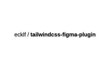 Tailwind CSS Figma Plugin