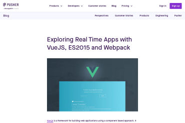 Exploring Real Time Apps With VueJS, ES2015 And Webpack