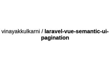 Laravel-vue-semantic-ui-pagination