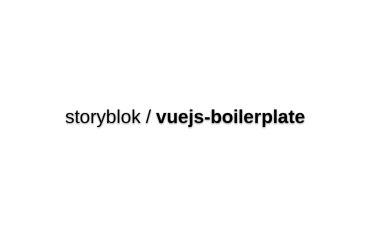 Storyblok Vuejs-boilerplate