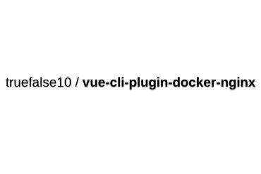 Vue-cli-plugin-docker-nginx