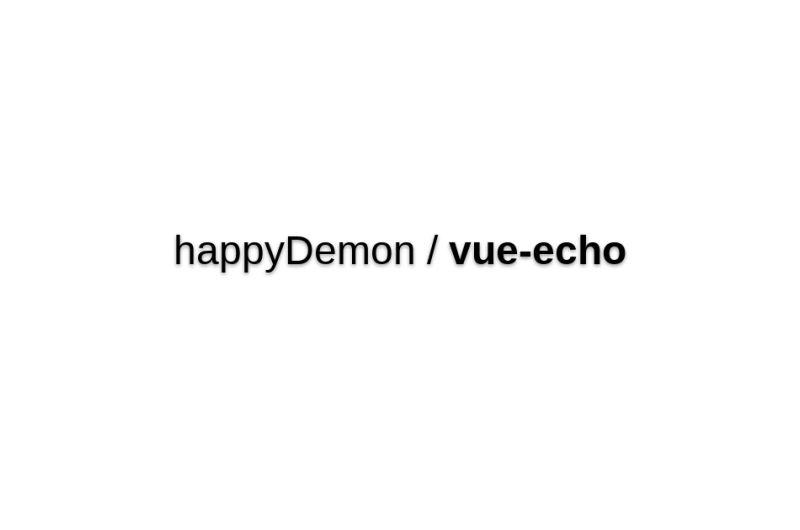 Vue-echo