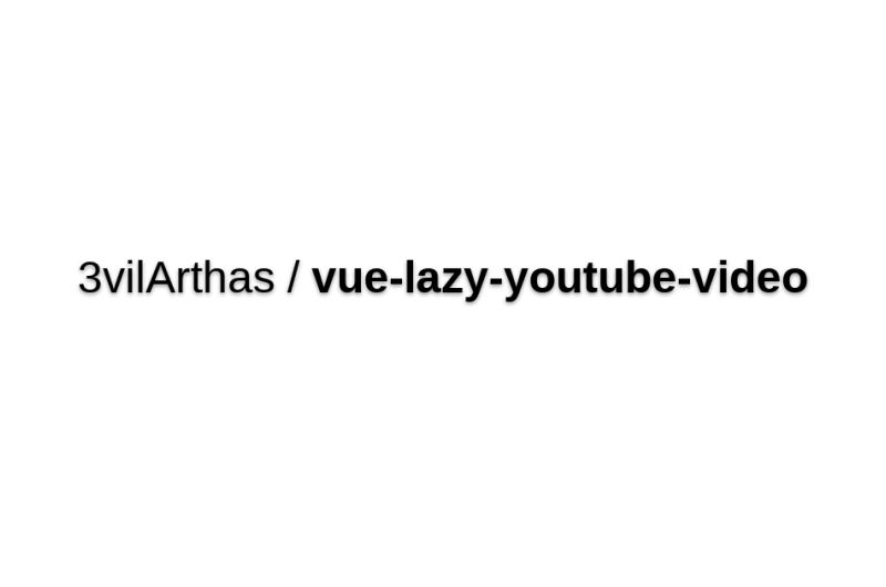Vue-lazy-youtube-video