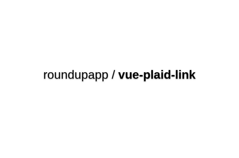 Vue-plaid-link